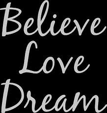 Believe Love Dream
